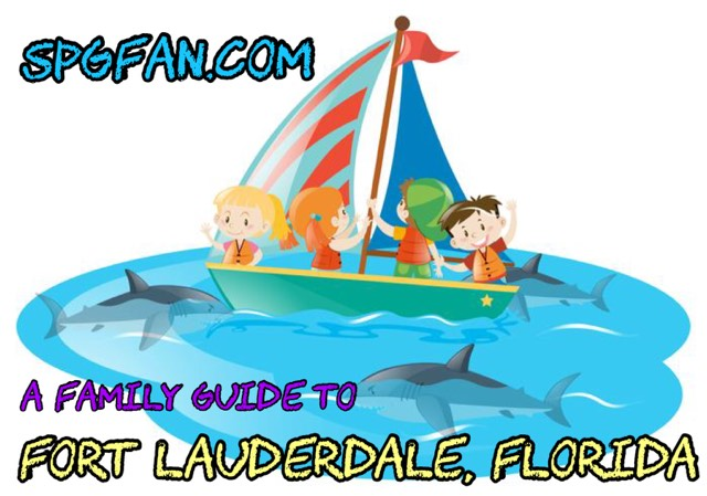 YOUR Family Guide to Fort Lauderdale, Florida! ALL of the Coolest Things to See, Do, Eat, and Drink in the Venice of America!